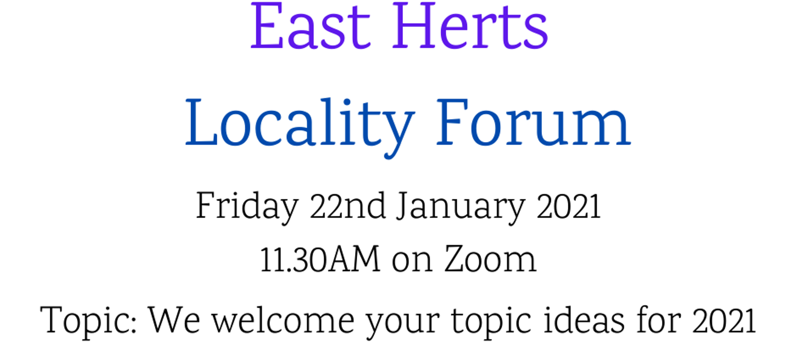 East Hertfordshire Locality Forum - 22.01.2021