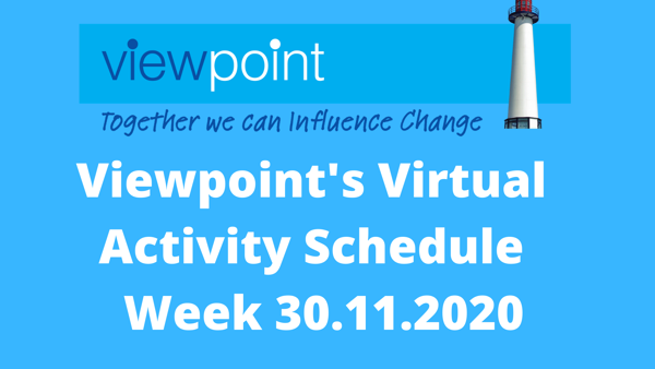 Viewpoint's Virtual Activities Schedule 30.11.2020