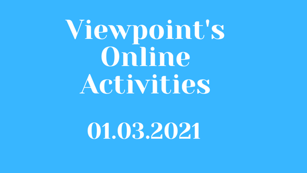 Viewpoint's Weekly Virtual Activities Schedule - 01.03.2021